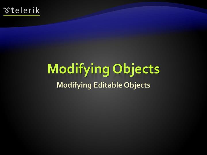 Modifying Objects