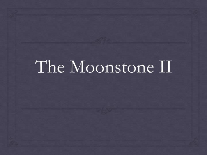 The moonstone ii