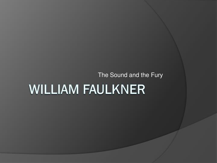 critical essays on the sound and the fury William faulkner's the sound and the fury has 36 ratings and 2 reviews lance said: - critical essays reflecting a variety of schools of criticism.