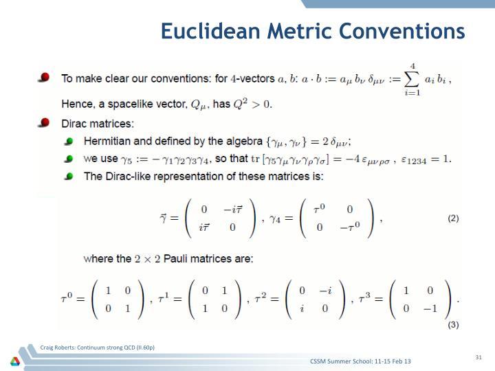 Euclidean Metric Conventions