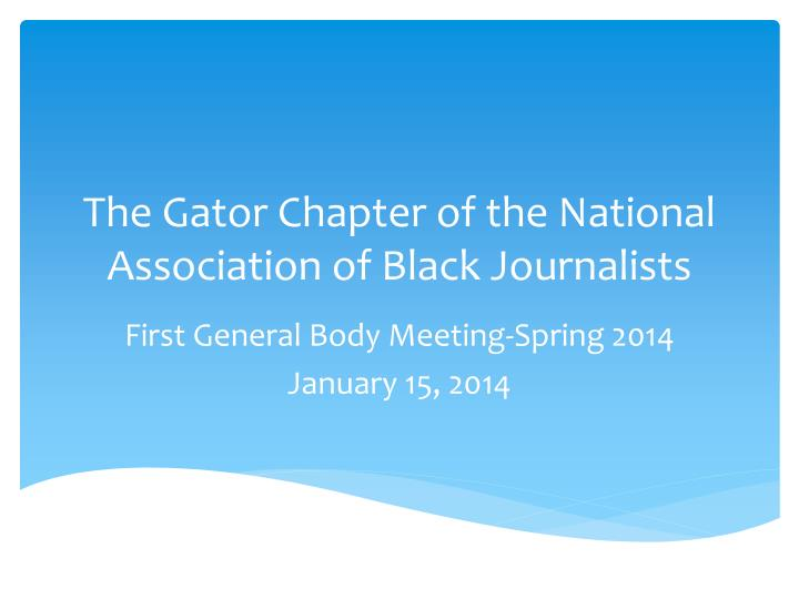 The gator chapter of the national association of black journalists