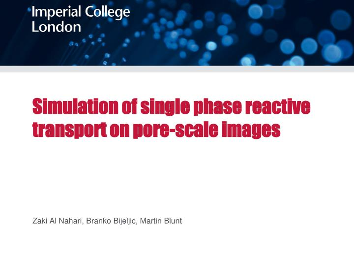 Simulation of single phase reactive transport on pore scale images