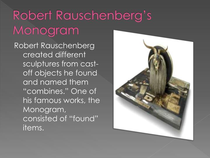 Robert Rauschenberg's Monogram