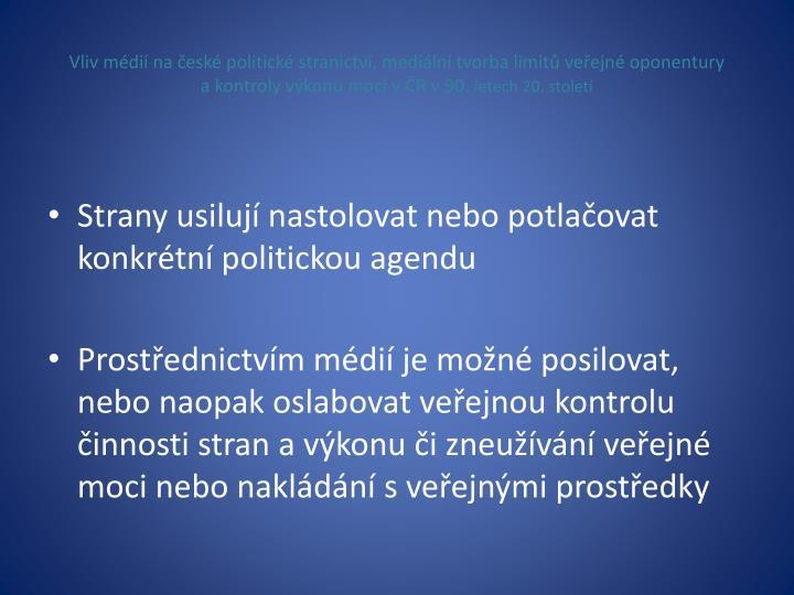 Vliv médií na české politické stranictví, mediální tvorba limitů veřejné oponentury