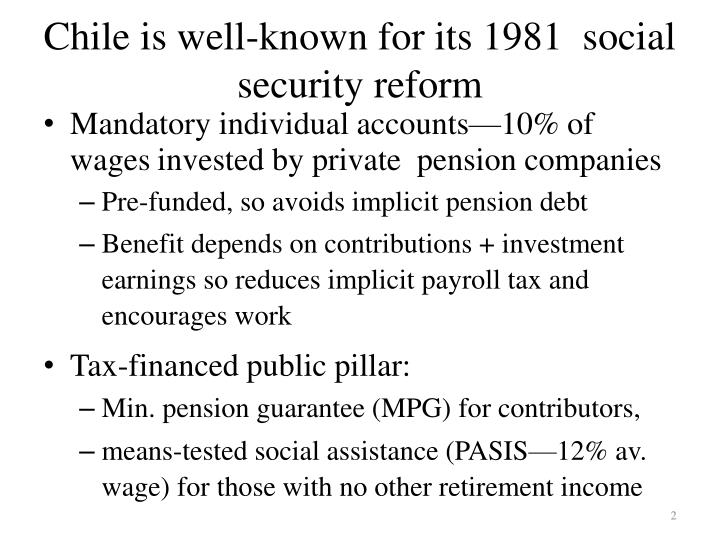 Chile is well-known for its 1981  social security reform