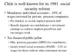 chile is well known for its 1981 social security reform