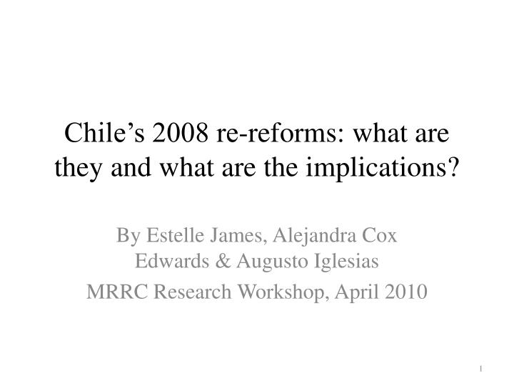 Chile s 2008 re reforms what are they and what are the implications