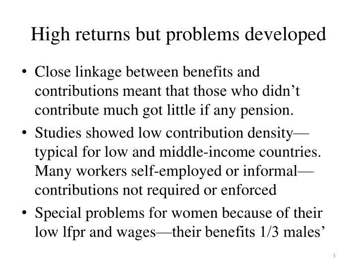 High returns but problems developed