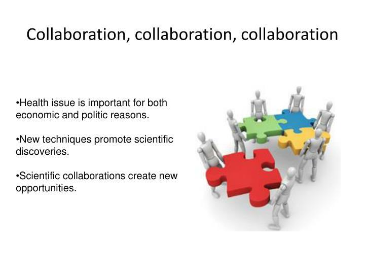 Collaboration, collaboration, collaboration