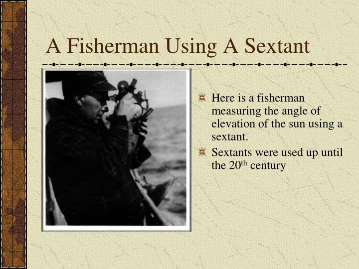 A Fisherman Using A Sextant