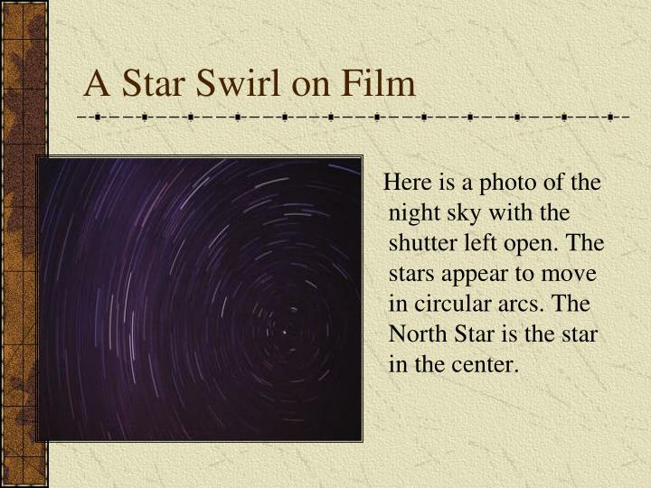 A Star Swirl on Film