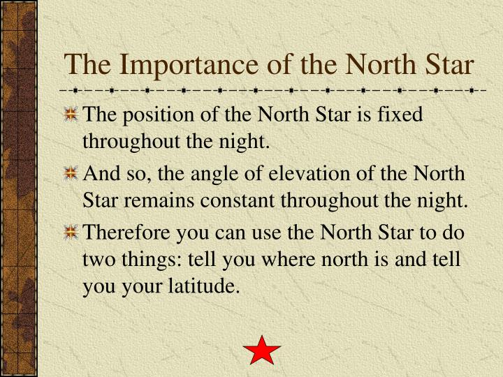 The Importance of the North Star
