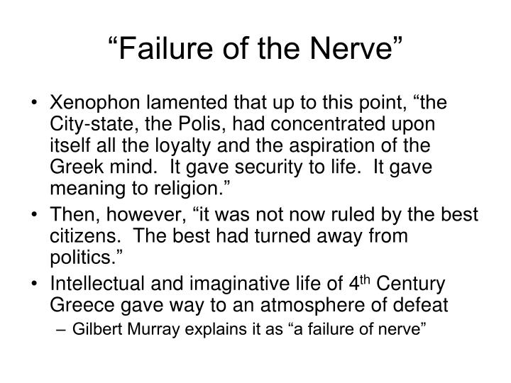 """Failure of the Nerve"""
