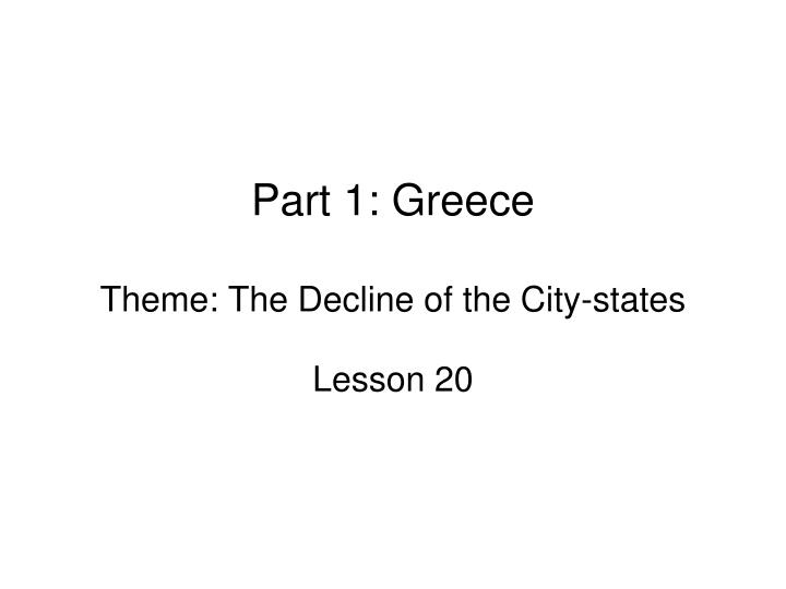 Part 1 greece theme the decline of the city states