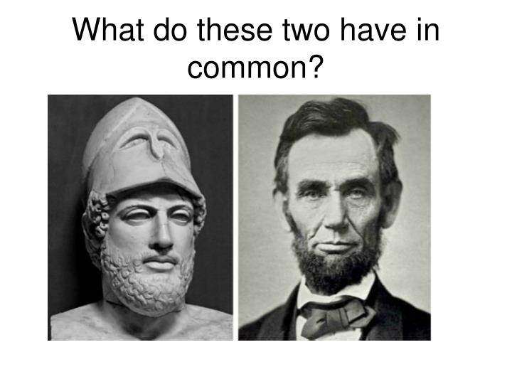 What do these two have in common?
