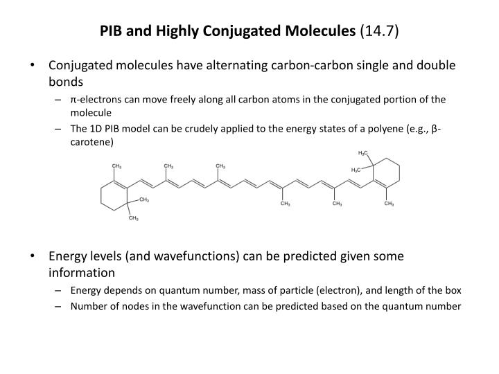 Pib and highly conjugated molecules 14 7