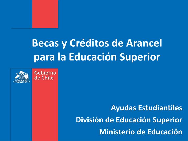 Becas y cr ditos de arancel para la educaci n superior