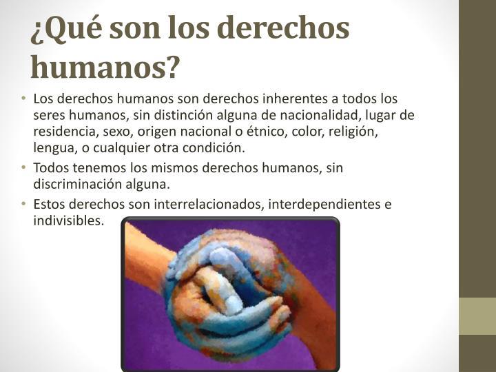¿Qué son los derechos humanos?