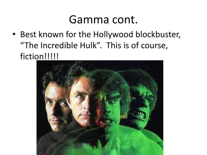 Gamma cont.