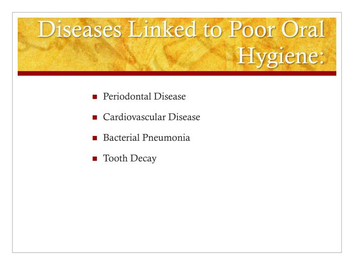 Diseases linked to poor oral hygiene
