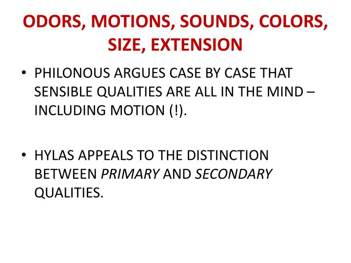 ODORS, MOTIONS, SOUNDS, COLORS, SIZE, EXTENSION