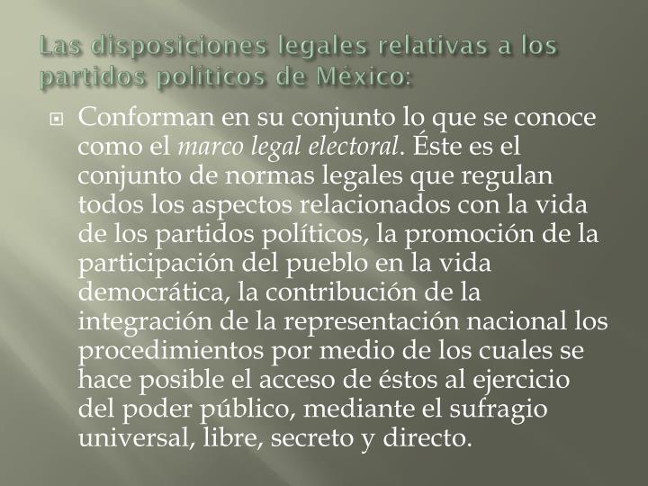 Las disposiciones legales relativas a los partidos políticos de