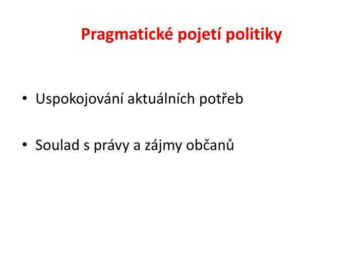 Pragmatické pojetí politiky