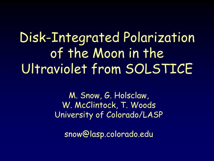 Disk integrated polarization of the moon in the ultraviolet from solstice