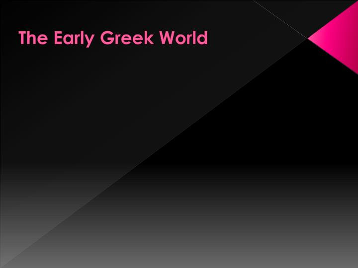 The Early Greek World