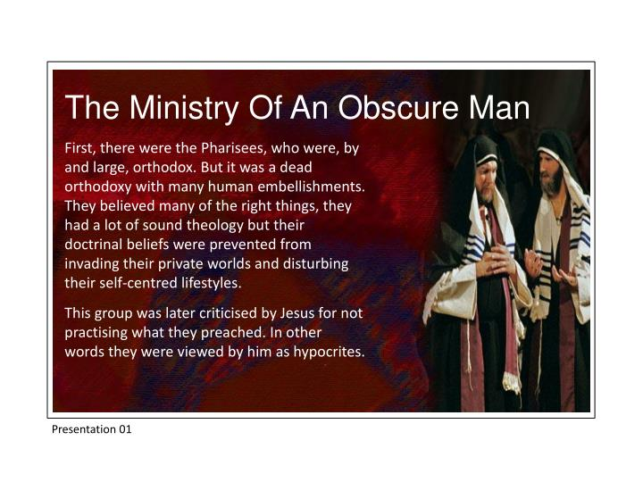 The Ministry Of An Obscure Man