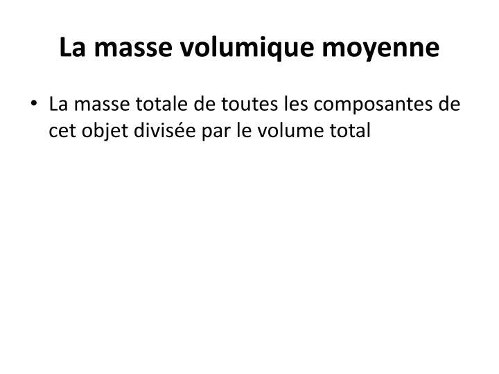 La masse volumique moyenne