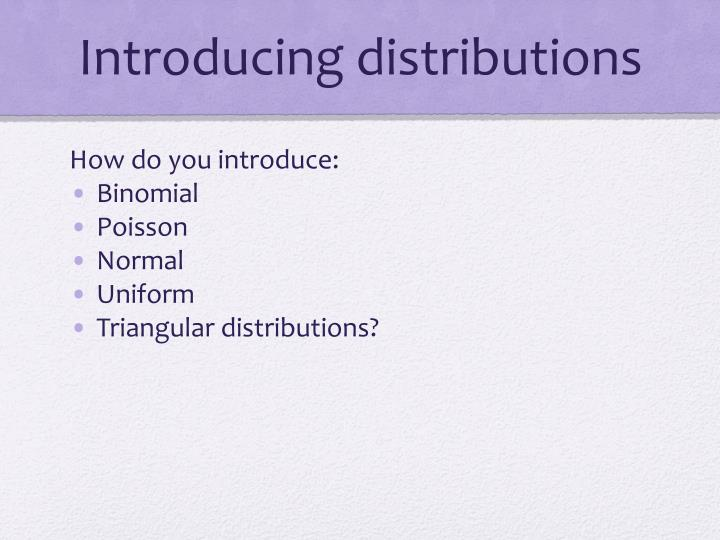 Introducing distributions