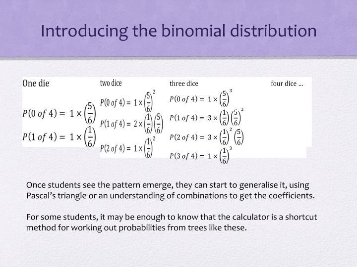 Introducing the binomial distribution