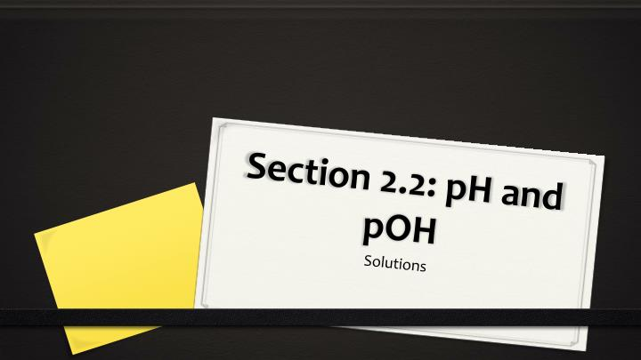 Section 2.2: pH and