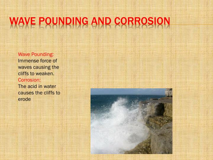 Wave pounding and corrosion
