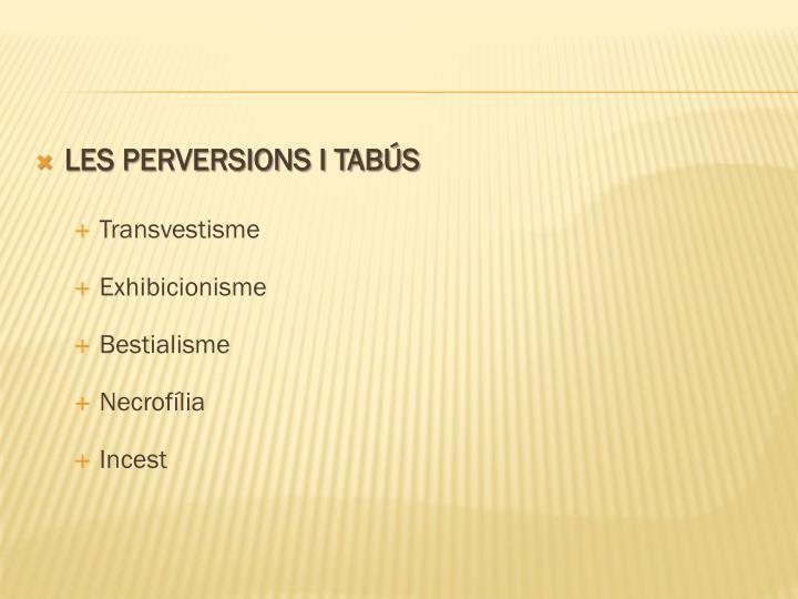 LES PERVERSIONS I TABÚS