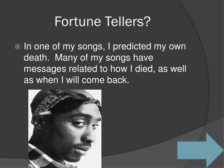 Fortune Tellers?
