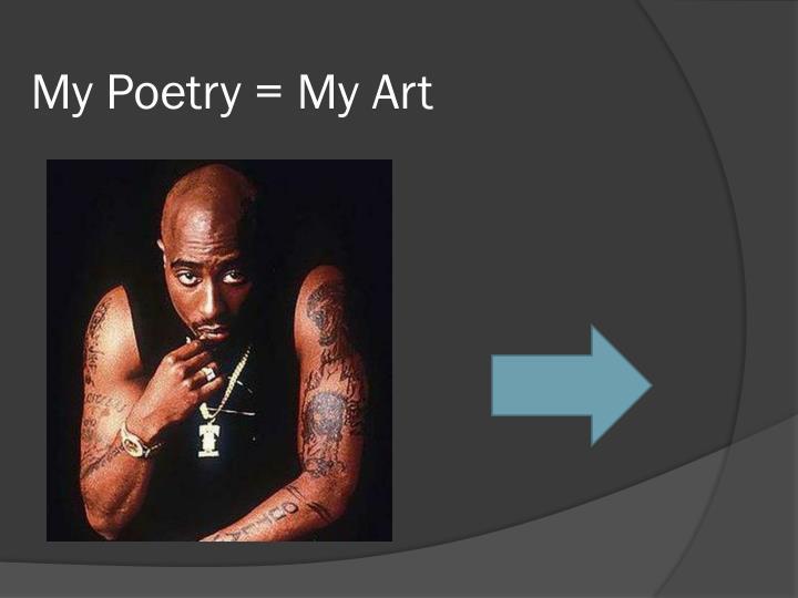 My Poetry = My Art