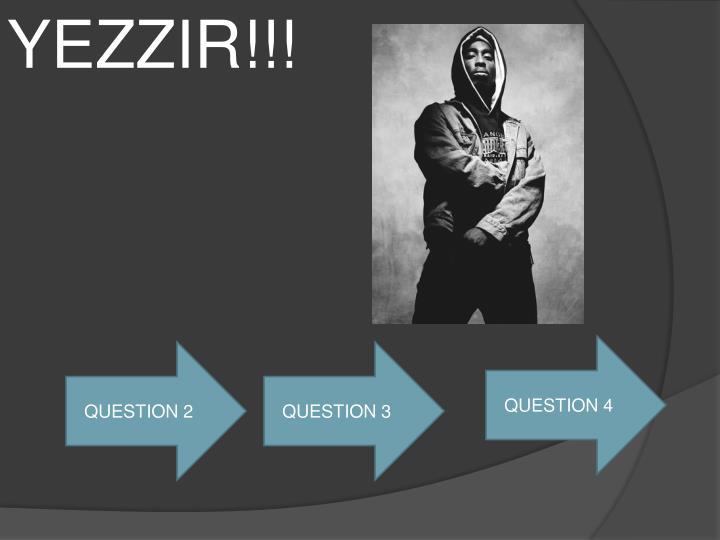 YEZZIR!!!