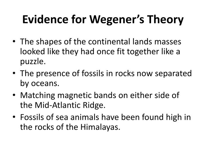 Evidence for Wegener's Theory