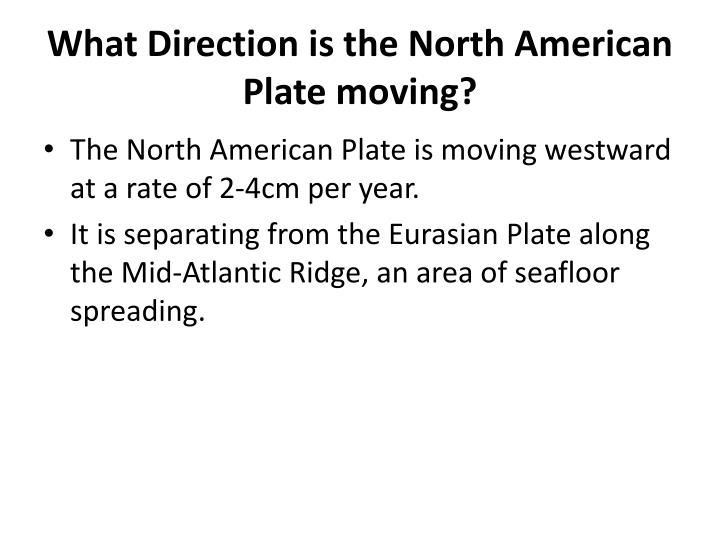 What Direction is the North American Plate moving?
