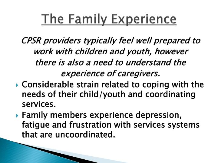 The Family Experience
