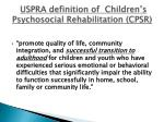uspra definition of children s psychosocial rehabilitation cpsr