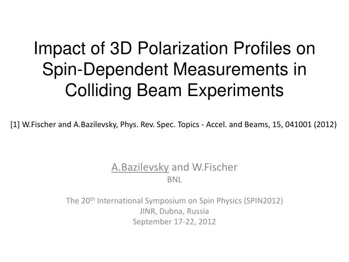 Impact of 3d polarization profiles on spin dependent measurements in colliding beam experiments