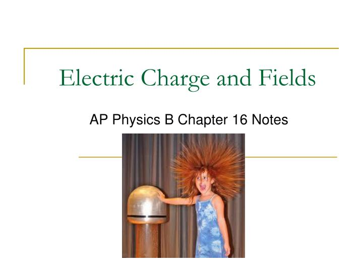 Electric Charge and Fields