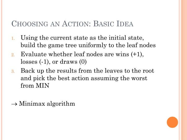Choosing an Action: Basic Idea