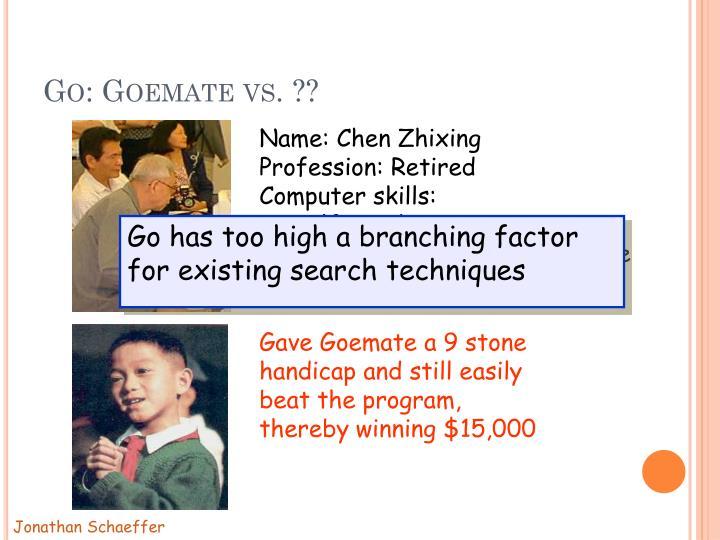 Gave Goemate a 9 stone
