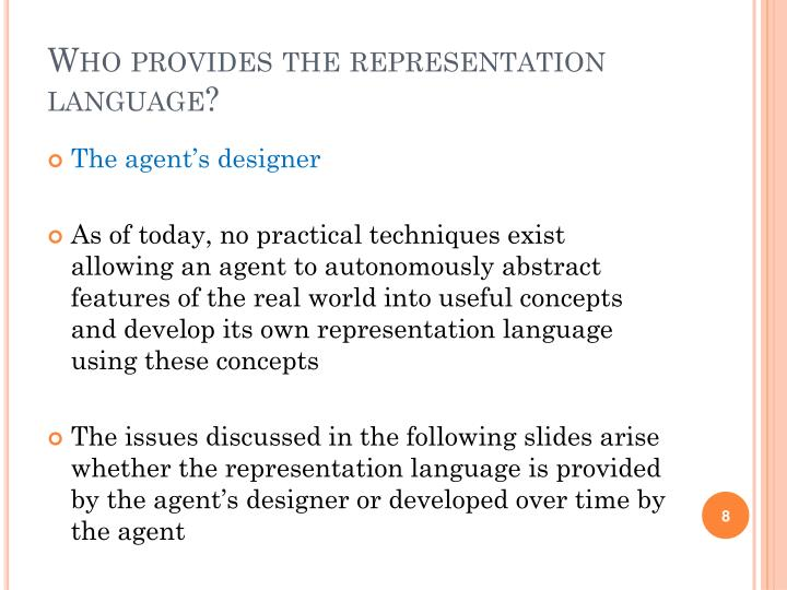Who provides the representation language?