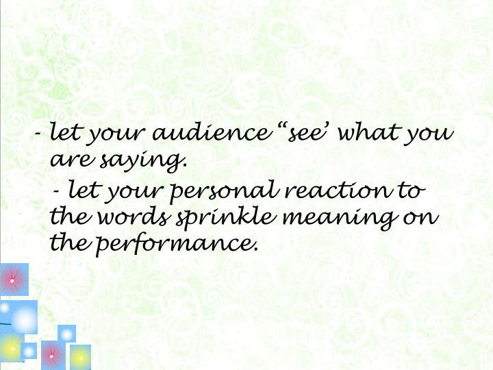 "- let your audience ""see' what you are saying."