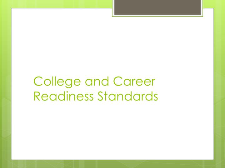 College and Career Readiness Standards